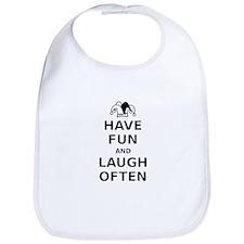 Have Fun Laugh Often Bib