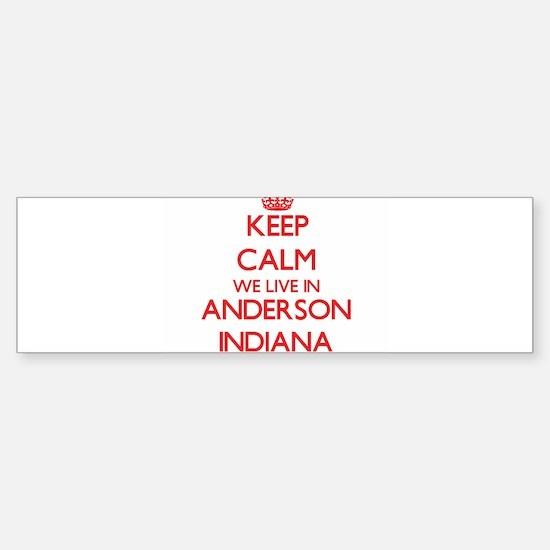 Keep calm we live in Anderson India Bumper Bumper Bumper Sticker