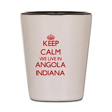 Keep calm we live in Angola Indiana Shot Glass