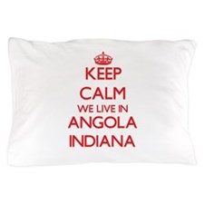 Keep calm we live in Angola Indiana Pillow Case