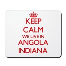 Keep calm we live in Angola Indiana Mousepad
