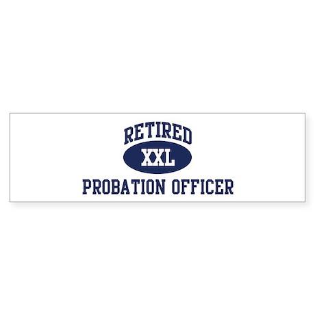 Retired Probation Officer Bumper Sticker