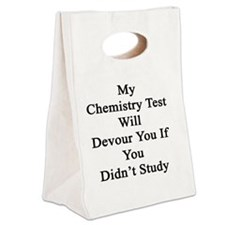 My Chemistry Test Will Devour Yo Canvas Lunch Tote