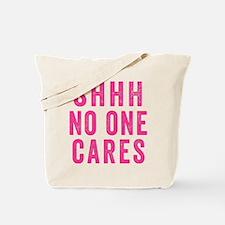 SHHH No One Cares Tote Bag