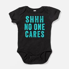 SHHH No One Cares Baby Bodysuit