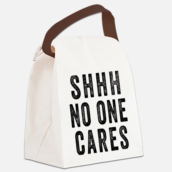 SHHH No One Cares Canvas Lunch Bag