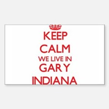 Keep calm we live in Gary Indiana Decal