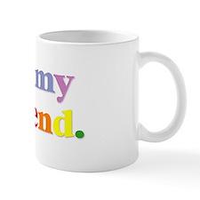 I love my girlfriend. Mug
