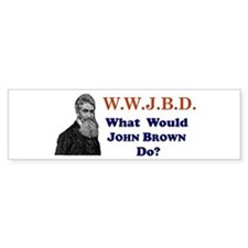 What Would JOHN BROWN Do Bumper Car Sticker