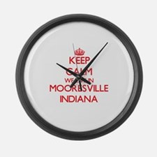 Keep calm we live in Mooresville Large Wall Clock