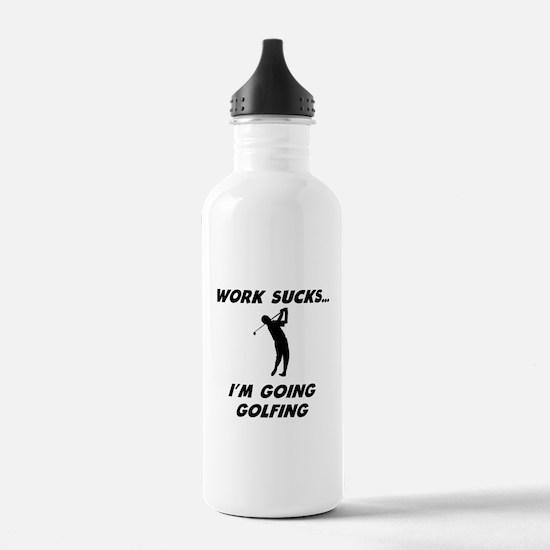 Work Sucks Im Going Golfing Water Bottle