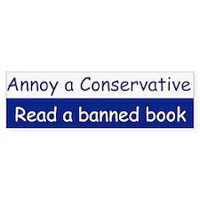 Annoy a conservativeBumper Bumper Sticker