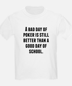 A Bad Day Of Poker T-Shirt