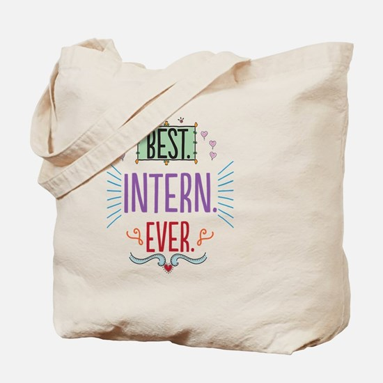 Best Intern Ever Tote Bag