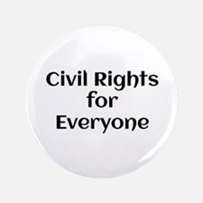 """Civil Rights for Everyone 3.5"""" Button"""