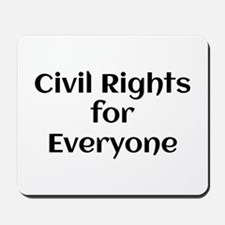 Civil Rights for Everyone Mousepad
