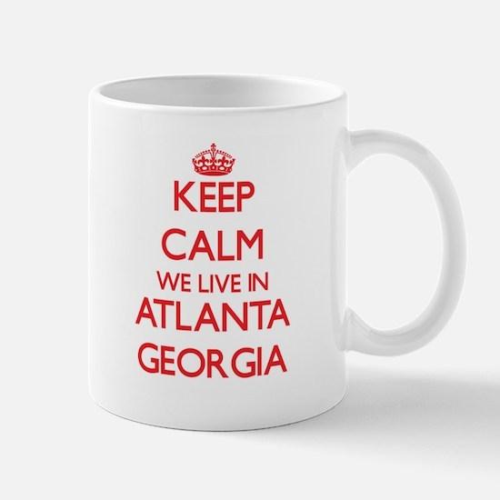 Keep calm we live in Atlanta Georgia Mugs