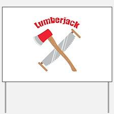 Saw Axe Lumberjack Logging Yard Sign
