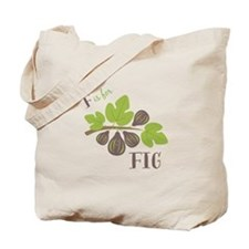 F Is For Fig Tote Bag