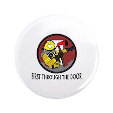 "FIRST THROUGH THE DOOR 3.5"" Button"