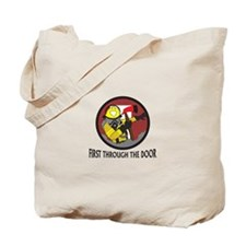 FIRST THROUGH THE DOOR Tote Bag