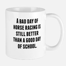 A Bad Day Of Horse Racing Mugs
