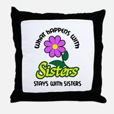 WHAT HAPPENS WITH SISTERS Throw Pillow