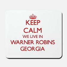 Keep calm we live in Warner Robins Georg Mousepad