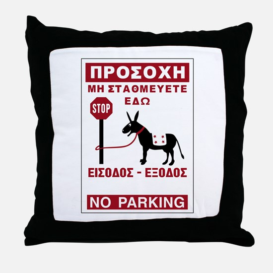 Don't Park Here, Greece Throw Pillow
