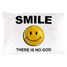 Smile, There Is No God Pillow Case