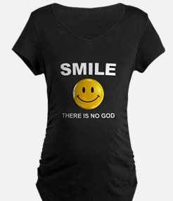Smile, There Is No God Maternity T-Shirt