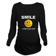 Smile, There Is No God Long Sleeve Maternity T-Shi