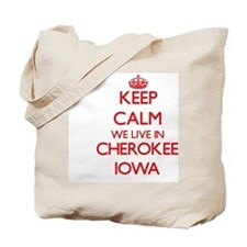 Keep calm we live in Cherokee Iowa Tote Bag