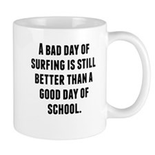 A Bad Day Of Surfing Mugs