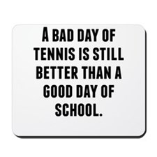 A Bad Day Of Tennis Mousepad