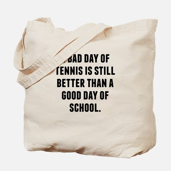 A Bad Day Of Tennis Tote Bag