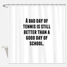 A Bad Day Of Tennis Shower Curtain