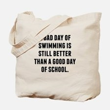 A Bad Day Of Swimming Tote Bag
