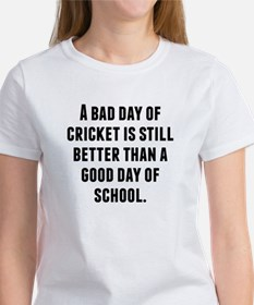 A Bad Day Of Cricket T-Shirt