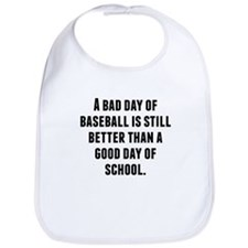 A Bad Day Of Baseball Bib