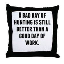 A Bad Day Of Hunting Throw Pillow