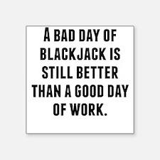 A Bad Day Of Blackjack Sticker