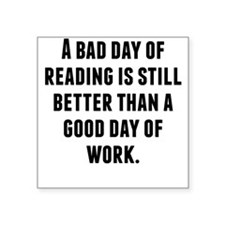 A Bad Day Of Reading Sticker