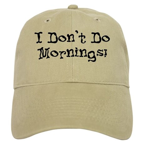 I Don't Do Mornings Cap