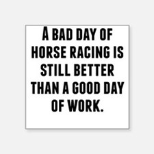 A Bad Day Of Horse Racing Sticker