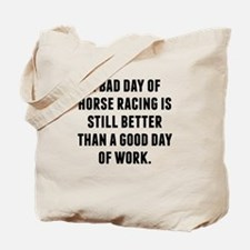A Bad Day Of Horse Racing Tote Bag