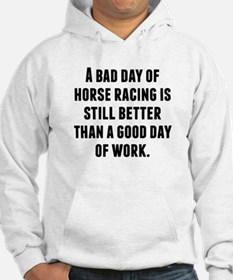 A Bad Day Of Horse Racing Hoodie