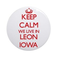 Keep calm we live in Leon Iowa Ornament (Round)