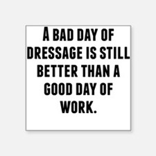 A Bad Day Of Dressage Sticker