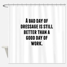 A Bad Day Of Dressage Shower Curtain